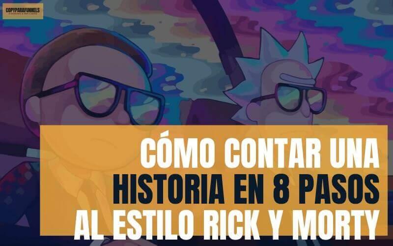 Cómo contar una historia en 8 pasos al estilo Rick y Morty