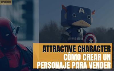 ATTRACTIVE CHARACTER | Cómo crear un personaje con el que tus clientes se identifiquen (y vender más)