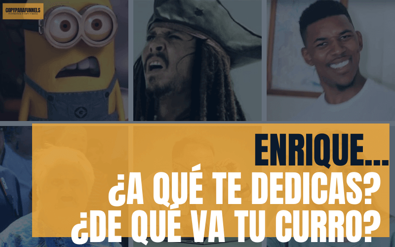 «Enrique, ¿a qué co#!o te dedicas?»